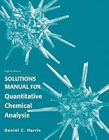 Solution-Manual-for-Quantitative-Chemical-Analysis-Harris-Daniel-C-9781429231237